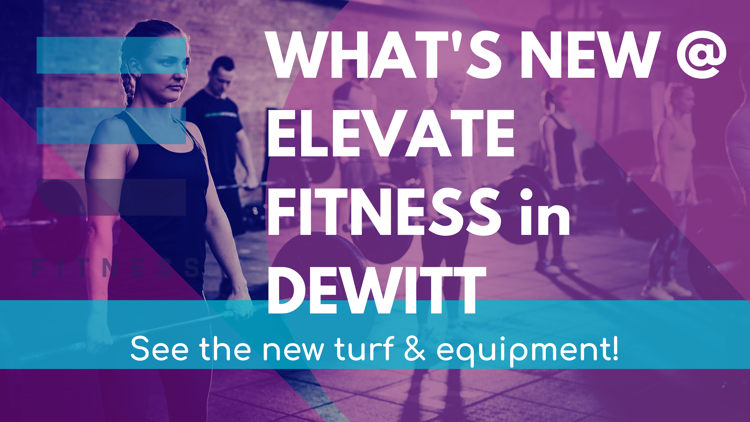 What's New at Elevate Fitness in Dewitt